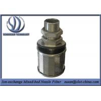 Buy cheap Stainless Steel Wedge Wire Screen Ion-exchange Mixed-bed Nozzle Filter product