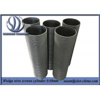 Buy cheap 0.08mm Filtering Gap Flow Inside Out Wedge Wire Screen Cylinders product